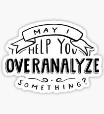 May I Help You Overanalyze Something? Sticker