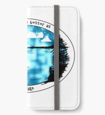 Everything's Better at the Lake-Fishing iPhone Wallet/Case/Skin