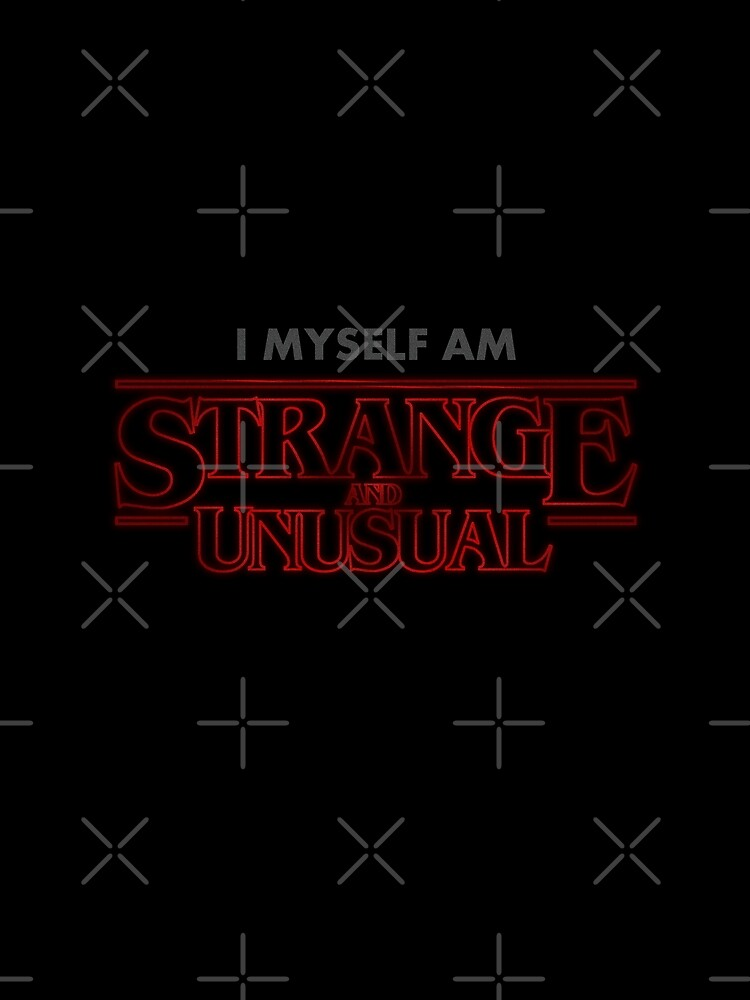 Strange and Unusual by RiottDesigns