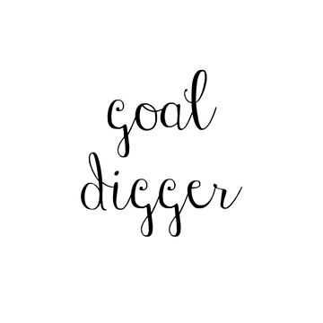 goal digger  by FreshArtPrints