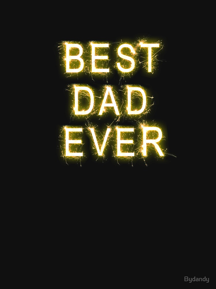 Best Dad Ever - Sparkler by Bydandy