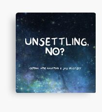 Unsettling, No? Canvas Print