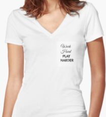 Work Hard PLAY HARDER  Women's Fitted V-Neck T-Shirt