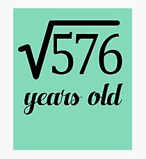 Square Root 24th Birthday Fun for Math Geeks Photographic Print
