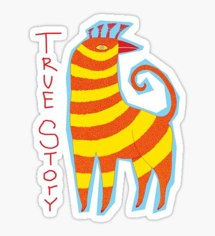 True Story Not a Unicorn Sticker