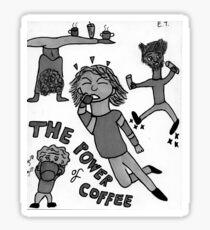 The Power of Coffee Sticker - B&W Sticker