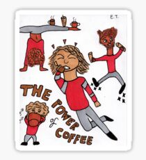 The Power of Coffee Sticker - Color Sticker