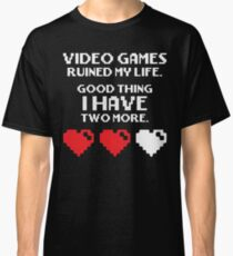 Video Games Ruined My Life Classic T-Shirt