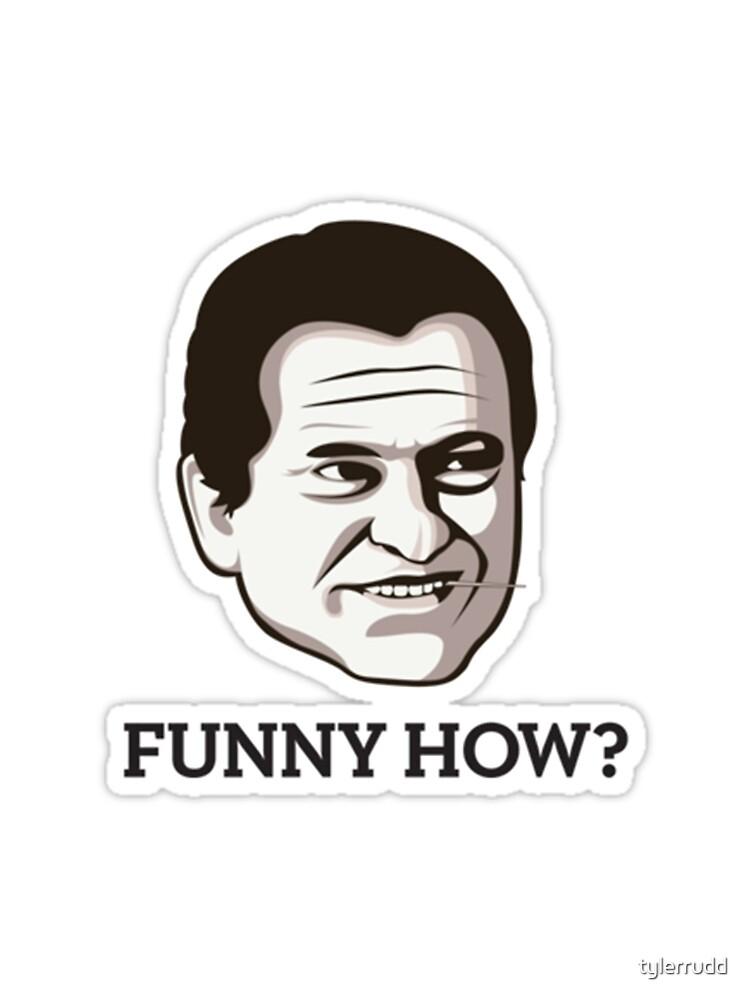 Funny How? by tylerrudd