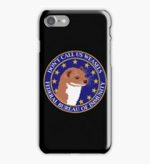 Don't Call Us Weasels FBI Director James Comey Parody  iPhone Case/Skin