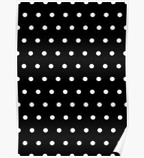Polka / Dots - Black / White - Small Poster