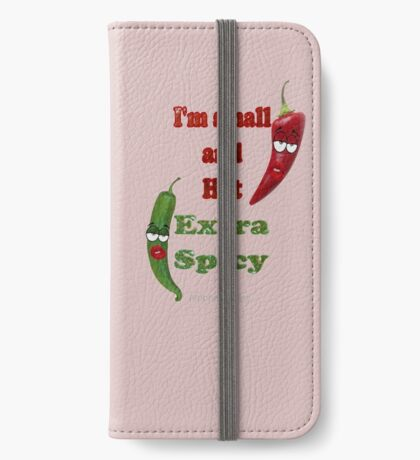 Extra Hot & Spicy (6481 views) iPhone Wallet