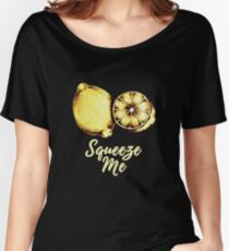 Squeeze Me Shirt Women's Relaxed Fit T-Shirt