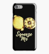 Squeeze Me iPhone Case/Skin