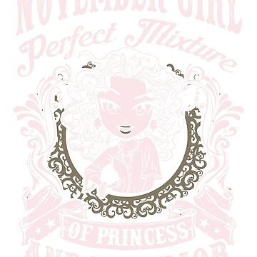 November Girl Perfect Mixture Of Princess And Warrior Shirt by phongtrandesign