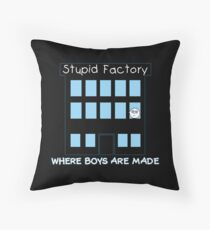 The Stupid Factory Throw Pillow