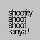 Shootity Shoot Shoot ANYA! by ohsotorix3