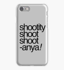Shootity Shoot Shoot ANYA! iPhone Case/Skin