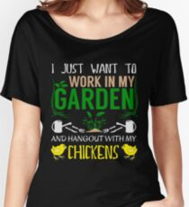 Work In My Garden - Hang With Chickens Funny Gardening Women's Relaxed Fit T-Shirt