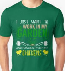 Work In My Garden - Hang With Chickens Funny Gardening Unisex T-Shirt