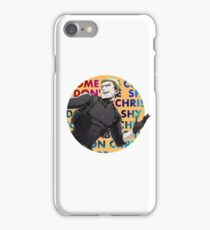 Come on Chris, don't be shy! iPhone Case/Skin