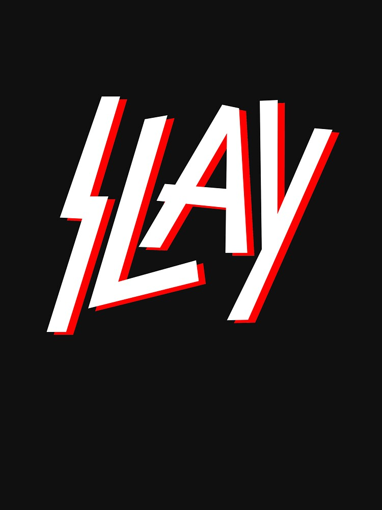 Slay by wearbaer