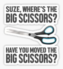 Have you moved the big scissors? Sticker