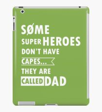Some superheroes don't have capes... They are called DAD iPad Case/Skin