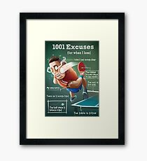 Ping Pong Posters: 1001 Excuses Framed Print