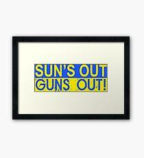 Sun's Out, Guns Out Framed Print