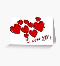 I Love You Greetings With Hearts Greeting Card