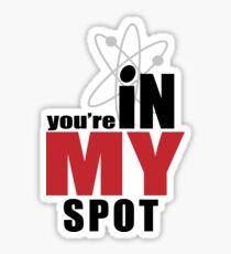 You're in my spot Sticker