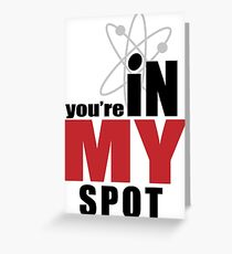 You're in my spot Greeting Card