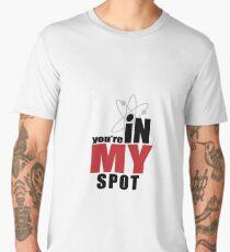 You're in my spot Men's Premium T-Shirt
