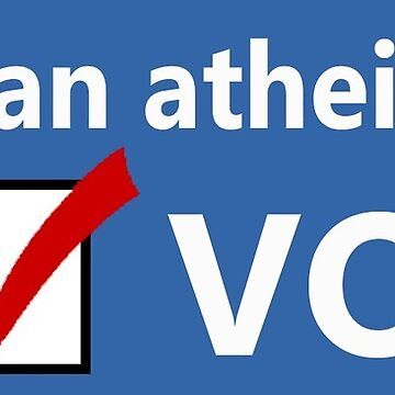 I'm an Atheist and I VOTE by Antigen