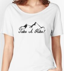 Take A Hike Hiking Hiker Trails Backpacking Geocaching Outdoors Nature Women's Relaxed Fit T-Shirt