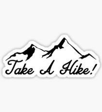 Take A Hike Hiking Hiker Trails Backpacking Geocaching Outdoors Nature Sticker