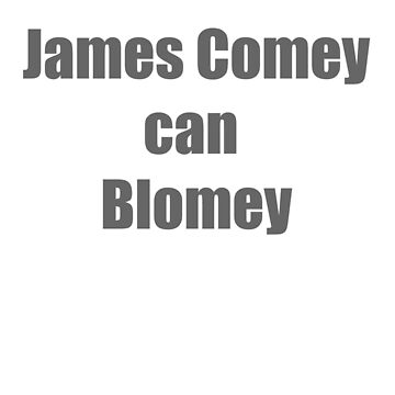 James Comey can Blomey by bradazzler