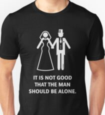 It is not good that the man should be alone. (Wedding / Bible / White) Unisex T-Shirt