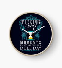 Pink Floyd Ticking away the moments that make up a dull day Clock