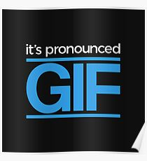 It's Pronounced Gif Poster