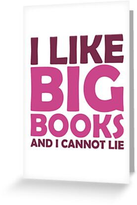 I Like Big Books and I Cannot Lie by QueenHare