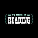 I'd Rather be Reading by QueenHare