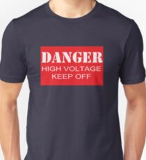 DANGER! HIGH VOLTAGE. KEEP OFF! Unisex T-Shirt