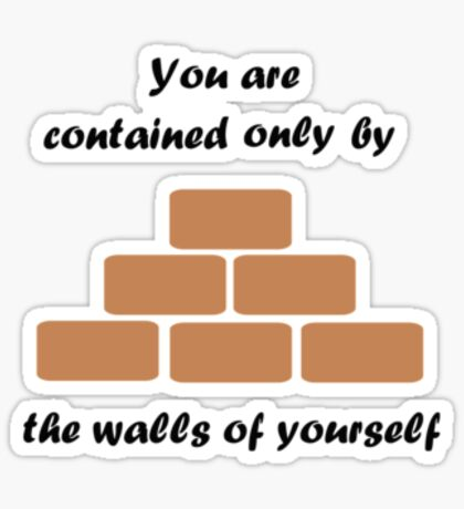 The Walls Of Yourself Sticker