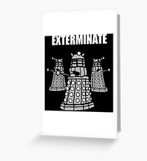 Daleks Exterminate Greeting Card