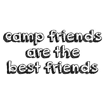camp friends are the best friends by MadEDesigns