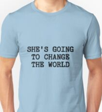 She's Going To Change The World T-Shirt
