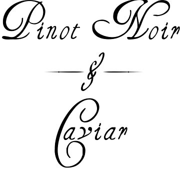 Pinot Noir Caviar by LeIan