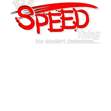 Its a SPEED Thing by DreddArt